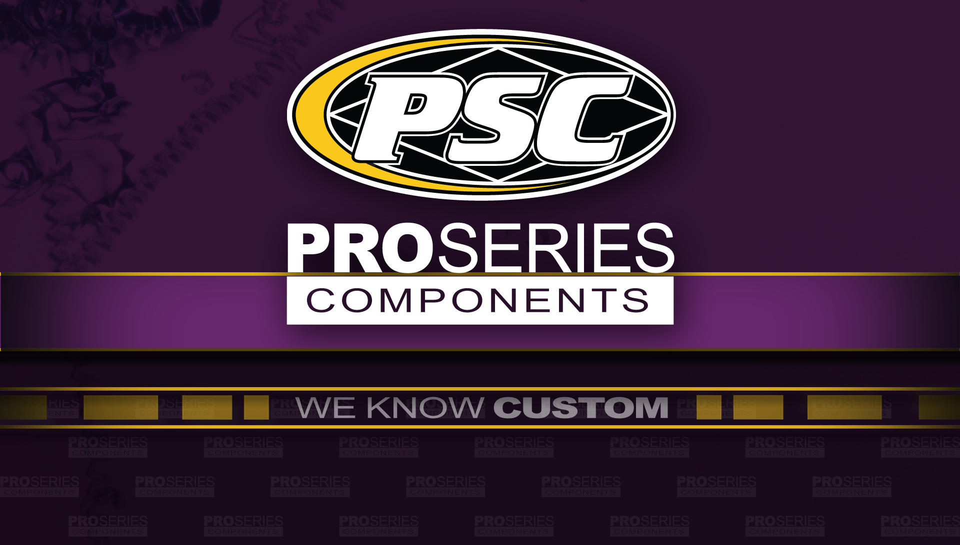 """Pro Series Components Logo and Slogan, """"We know custom."""""""